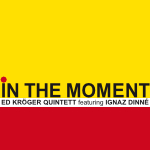 "Ed Kröger ""In The Moment"" Coverabbildung"